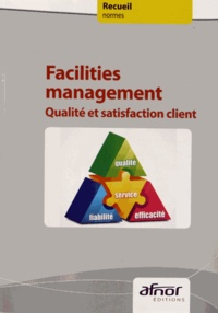 AFNOR - Facilities management - Qualité et satisfaction client.