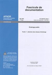 Fascicule de documentation FD CEN/TR 13201-1 Eclairage public - Partie 1 : sélection des classes déclairage.pdf