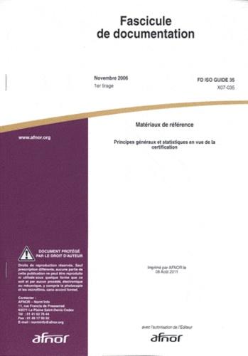 AFNOR - Fascicule de documentation FD ISO guide 35 Matériaux de référence - Principes généraux et statistiques en vue de la certification.