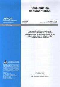 Fascicule de documentation FD ISO/TS 21748. Lignes directrices relatives à lutilisation destimations de la répétabilité, de la reproductibilité et de la justesse dans lévaluation de lincertitude de mesure.pdf