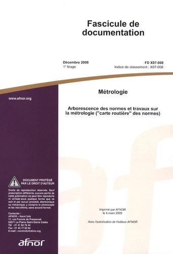 """AFNOR - Fascicule de documentation FD X07-008 Métrologie - Arborescence des normes et travaux sur la métrologie (""""carte routière"""" des normes)."""