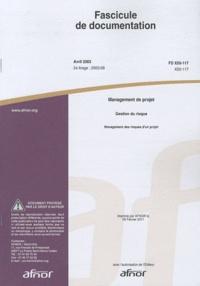 Ucareoutplacement.be Fascicule de documentation FD X50-117 Management de projet - Gestion du risque : management des risques d'un projet Image
