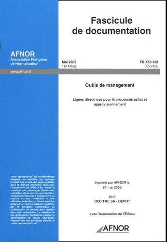 AFNOR - Fascicule de documentation FD X50-128 Outils de management - Lignes directrices pour le processus achat et approvisionnement.