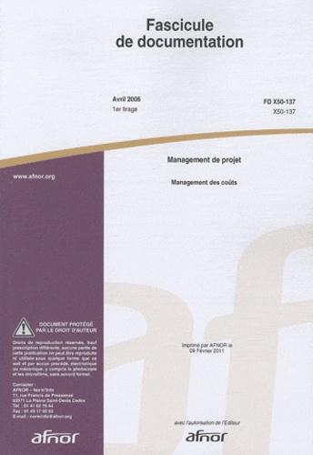 AFNOR - Fascicule de documentation FD X50-137 Management de projet - Management des coûts.