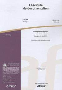 Fascicule de documentation FD X50-138 Management de projet - Management des délais : organisation, planification, coordination.pdf