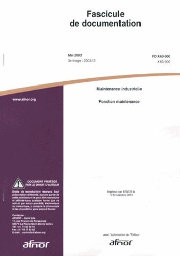 AFNOR - Fascicule de documentation FD X60-000 Maintenance industrielle - Fonction maintenance.