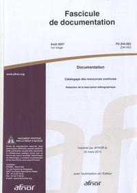 Fascicule de documentation FD Z44-063 Documentation - Catalogage des ressources continues : rédaction de la description bibliographique.pdf