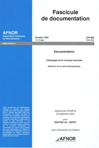 AFNOR - Fascicule de documentation Octobre 1993 Documentation - Catalogage de la musique imprimée : Rédaction de la notice bibliographique.
