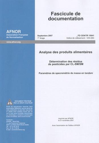 AFNOR - FD CEN/TR 15641 - Analyse des produits alimentaires.
