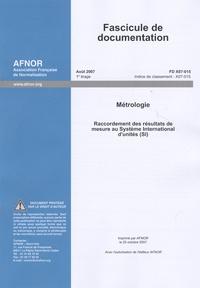 FD X 07-015- Raccordement des résultats de mesure au Système International d'unités (SI) -  AFNOR |