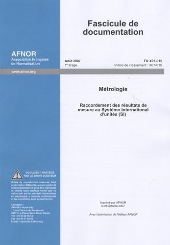AFNOR - FD X 07-015 - Raccordement des résultats de mesure au Système International d'unités (SI).