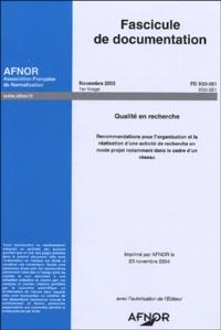FD X50-551 Qualité en recherche - Recommandations pour lorganisation et la réalisation dune activité de recherche en mode projet notamment dans le cadre dun réseau, fascicule de documentation.pdf