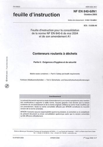 AFNOR - Feuille d'instruction NF EN 840-6/IN1 Conteneurs roulants à déchets - Partie 6 : exigences d'hygiène et de sécurité.