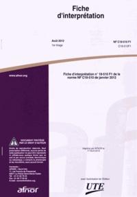 Fiche d'interprétation n° 18-510 F1 de la norme NF C18-510 F1 de janvier 2012 -  AFNOR |