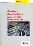 AFNOR - Gestion des déchets industriels - La boîte à outils SME.