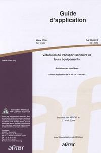 Guide dapplication GA S64-022 Véhicules de transport sanitaire et leurs équipements - Ambulances routières - guide dapplication de la NF EN 1789:2007.pdf