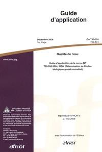 Feriasdhiver.fr Guide d'application GA T90-374 Qualité de l'eau - Guide d'application de la norme NF T90-350:2004, IBGN (Détermination de l'indice biologique global normalisé) Image