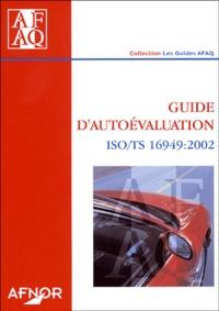 AFNOR - Guide d'autoévaluation ISO/TS 16949: 2002.