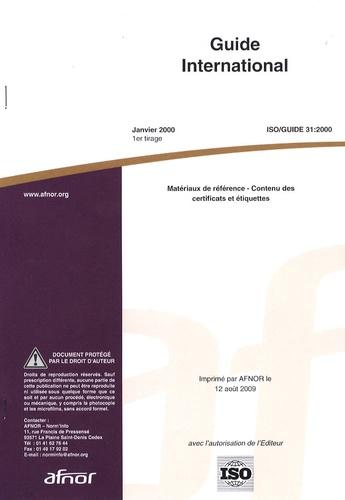 AFNOR - Guide international ISO 31-2000 Matériaux de référence - Contenu des certificats et étiquettes.