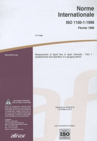 ISO 1100-1 : 1996 measurement of liquid flow in open channels part 1- Establishment and operation of a gauging station -  AFNOR | Showmesound.org