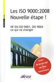 AFNOR - Les ISO 9000:2008 Nouvelle étape ! - NF EN ISO 9001, DIS 9004 ce qui va changer.