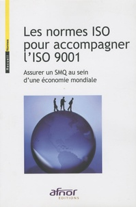 Les normes ISO pour accompagner lISO 9001 - Assurer un SMQ au sein dune économie mondiale.pdf