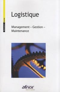 AFNOR - Logistique - Management, gestion, maintenance.