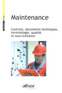 Maintenance- Contrats, documents techniques, terminologie, qualité et sous-traitance -  AFNOR pdf epub