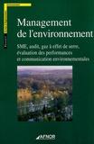 AFNOR - Management de l'environnement - SME, audit, gaz à effet de serre, évaluation des performances et communications environnementales.