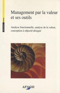 AFNOR - Management par la valeur et ses outils - Analyse fonctionnelle, analyse de la valeur, conception à objectif désigné.