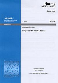 AFNOR - Masques chirurgicaux NF EN 14683 - Exigences et méthodes d'essai.