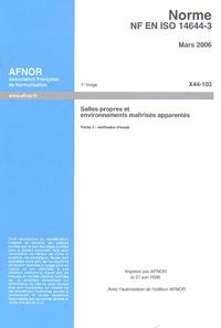 NF EN ISO 14644-3 Salles propres et environnements maîtrisés apparentés - Partie 3, Méthodes dessais.pdf