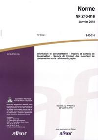 NF Z40-016 Information et documentation - Papiers et cartons de conservation. Mesure de limpact des matériaux de conservation sur la cellulose du papier.pdf