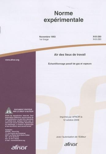 AFNOR - Norme expérimentale air des lieux de travail - Echantillonnage passif de gazs et vapeurs.