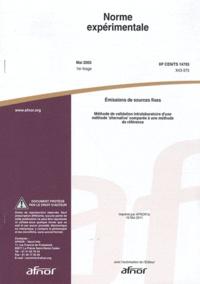 Deedr.fr Norme expérimentale XP CEN/TS 14793 Emissions de sources fixes - Méthode de validation intralaboratoire d'une méthode