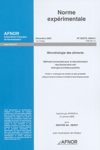 Norme expérimentale XP ISO/TS 16649-3 Microbiologie des aliments - Méthode horizontale pour le dénombrement des Escherichia coli beta-glucuronidase-positive. Partie 3 : technique du nombre le plus probable utilisant bromo-5-chloro-4-indolyl-3 beta D-glucuronate.pdf