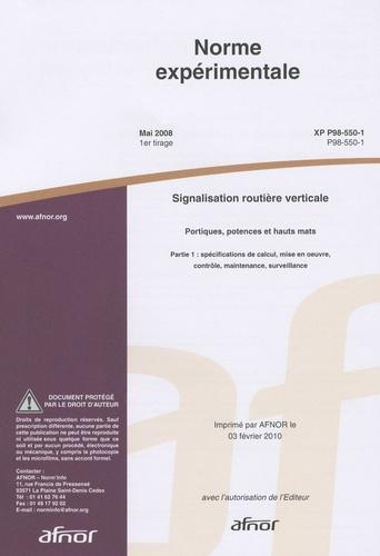 AFNOR - Norme expérimentale XP P98-550-1 Signalisation routière verticale - Portiques, potences et hauts mats.