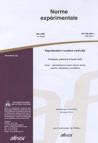 AFNOR - Norme Expérimentale XP P98-550-1 - Signalisation routière verticale, Partie 1 : spécifications de calcul, mise en oeuvre, contrôle, maintenance, surveillance.