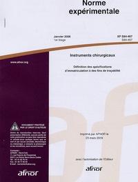 Norme expérimentale XP S94-467 Instruments chirurgicaux - Définition des spécifications dimmatriculation à des fins de traçabilité.pdf