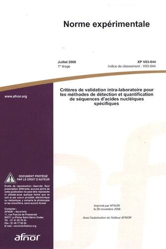AFNOR - Norme expérimentale XP V03-044 Critères de validation intra-laboratoire pour les méthodes de détection et quantification de séquences d'acides nucléiques spécifiques.