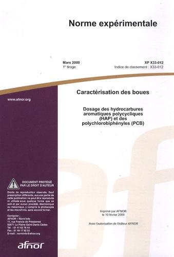 AFNOR - Norme expérimentale XP X33-012 Caractérisation des boues - Dosage des hydrocarbures aromatiques polycycliques (HAP) et des polychlorobiphéniles (PCB).
