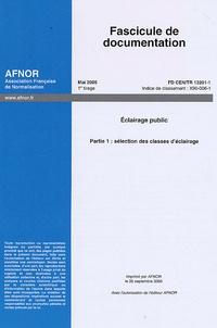 Norme FD CEN/TR 13201-1 Eclairage Public- Partie 1, Sélection des classes éclairage -  AFNOR | Showmesound.org