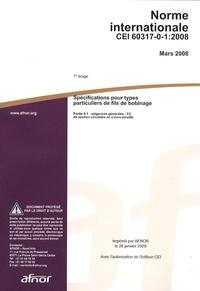 Norme internationale CEI 60317-0-1:2008 Spécifications pour types particuliers de fils de bobinage - Partie 0-1 : exigences générales - Fil de section circulaire en cuivre émaillé.pdf