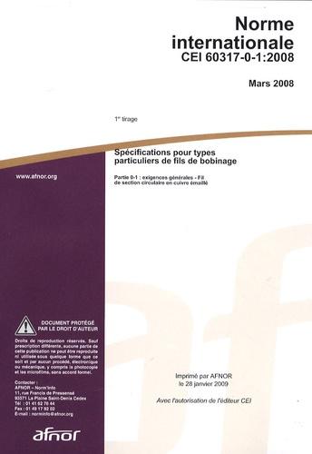AFNOR - Norme internationale CEI 60317-0-1:2008 Spécifications pour types particuliers de fils de bobinage - Partie 0-1 : exigences générales - Fil de section circulaire en cuivre émaillé.