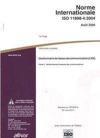 AFNOR - Norme Internationale ISO 11898-4:2004 - Gestionnaire de réseau de communication (CAN), Partie 4 : déclenchement temporel des communications.