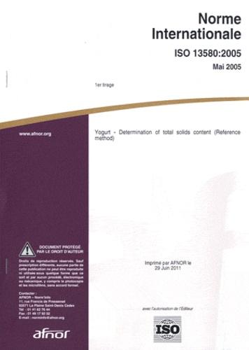 AFNOR - Norme internationale ISO 13580:2005 Yogurt - Determination of total solids content (Reference method).