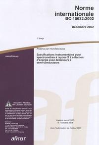 Galabria.be Norme internationale ISO 15632:2006 Analyse par microfaisceaux - Spécifications instrumentales pour spectromètres à rayons X à sélection d'énergie avec détecteurs à semi-conducteurs Image