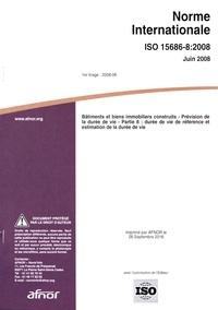 Deedr.fr Norme internationale ISO 15686-8:2008 Bâtiments et biens immobiliers construits - Prévision de la durée de vie Partie 8 : durée de vie documentée et estimation de la durée de vie Image