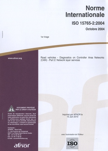 AFNOR - Norme internationale ISO 15765-2:2004 Road vehicles - Diagnostics on Controller Area Networks (CAN) - Part 2 : Network layer services.