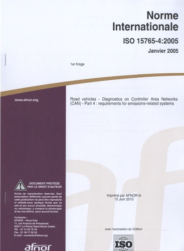 AFNOR - Norme internationale ISO 15765-4:2005 Road vehicles - Diagnostics on Controller Area Networks (CAN) - Part 4 : requirements for emissions-related systems.
